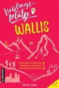 Cover-Bild zu Lieblingsplätze Wallis von Bonvin, Christine