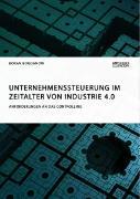 Cover-Bild zu Bogdanow, Boran: Unternehmenssteuerung im Zeitalter von Industrie 4.0. Anforderungen an das Controlling (eBook)