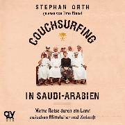 Cover-Bild zu Couchsurfing in Saudi-Arabien (Audio Download) von Orth, Stephan