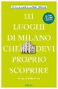 Cover-Bild zu 111 Luoghi di Milano che devi proprio scoprire