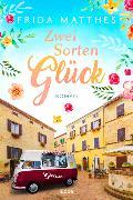 Cover-Bild zu Matthes, Frida: Zwei Sorten Glück