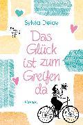 Cover-Bild zu Deloy, Sylvia: Das Glück ist zum Greifen da (eBook)