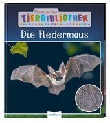 Cover-Bild zu Meine große Tierbibliothek: Die Fledermaus