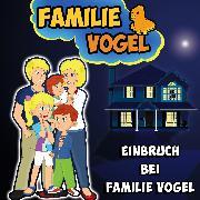 Cover-Bild zu Einbruch bei Familie Vogel (Audio Download) von Vogel, Familie