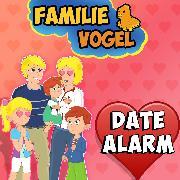 Cover-Bild zu Date-Alarm bei Familie Vogel (Audio Download) von Vogel, Familie