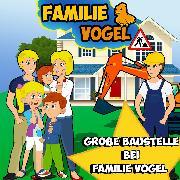 Cover-Bild zu Große Baustelle bei Familie Vogel (Audio Download) von Vogel, Familie