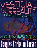Cover-Bild zu Vestigial Surreality: Omnibus One: Coincidence (eBook) von Larsen, Douglas Christian