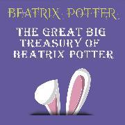 Cover-Bild zu Potter, Beatrix: The Great Big Treasury of Beatrix Potter (Beatrix Potter) (Audio Download)