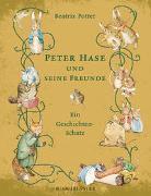Cover-Bild zu Potter, Beatrix: Peter Hase und seine Freunde Ein Geschichten-Schatz