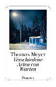 Cover-Bild zu Meyer, Thomas: Verschiedene Arten von Warten (eBook)