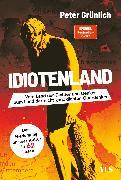 Cover-Bild zu Idiotenland (eBook) von Grünlich, Peter