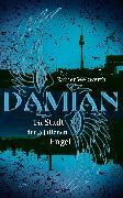 Cover-Bild zu Wekwerth, Rainer: Damian. Die Stadt der gefallenen Engel (eBook)