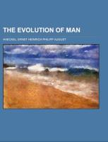 Cover-Bild zu Haeckel, Ernst Heinrich Philipp: The Evolution of Man Volume 2