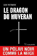 Cover-Bild zu Voltenauer, Marc: Le Dragon du Muveran (eBook)