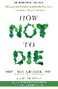 Cover-Bild zu How Not To Die von Greger, Michael