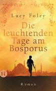 Cover-Bild zu Foley, Lucy: Die leuchtenden Tage am Bosporus