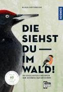 Cover-Bild zu Nottmeyer, Klaus: Die siehst du im Wald! 64 Vogelarten erkennen (eBook)