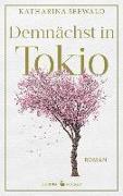 Cover-Bild zu Demnächst in Tokio von Seewald, Katharina
