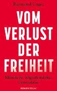 Cover-Bild zu Vom Verlust der Freiheit von Unger, Raymond