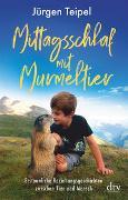 Cover-Bild zu Mittagsschlaf mit Murmeltier von Teipel, Jürgen