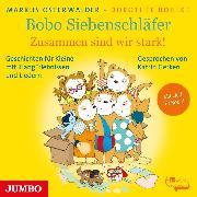 Cover-Bild zu Bobo Siebenschläfer. Zusammen sind wir stark! (Audio Download) von Osterwalder, Markus