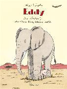 Cover-Bild zu Traxler, Hans: Eddy, der Elefant, der lieber klein bleiben wollte