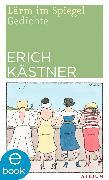 Cover-Bild zu Kästner, Erich: Lärm im Spiegel (eBook)