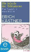 Cover-Bild zu Kästner, Erich: Die Schule der Diktatoren (eBook)