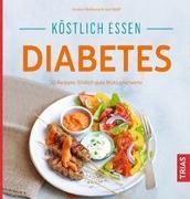 Cover-Bild zu Köstlich essen Diabetes von Metternich von Wolff, Kirsten