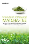 Cover-Bild zu Hirscher, Petra: Gesund und schlank mit Matcha-Tee