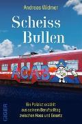 Cover-Bild zu Scheiss Bullen von Widmer, Andreas