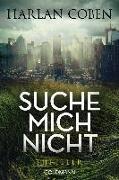 Cover-Bild zu Coben, Harlan: Suche mich nicht