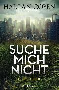 Cover-Bild zu Coben, Harlan: Suche mich nicht (eBook)