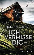 Cover-Bild zu Coben, Harlan: Ich vermisse dich (eBook)