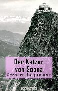 Cover-Bild zu Hauptmann, Gerhart: Der Ketzer von Soana (eBook)