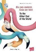 Cover-Bild zu Volk, Katharina E.: Bis zum anderen Ende der Welt. Deutsch-Englisch mit Audio-CD