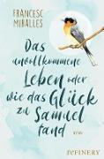 Cover-Bild zu Miralles, Francesc: Das unvollkommene Leben oder wie das Glück zu Samuel fand (eBook)