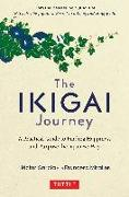 Cover-Bild zu Garcia, Hector: The Ikigai Journey: A Practical Guide to Finding Happiness and Purpose the Japanese Way
