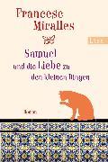 Cover-Bild zu Miralles, Francesc: Samuel und die Liebe zu den kleinen Dingen (eBook)