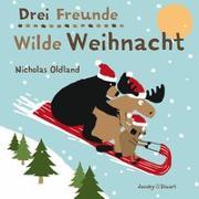 Cover-Bild zu Oldland, Nicholas: Drei Freunde - Wilde Weihnacht