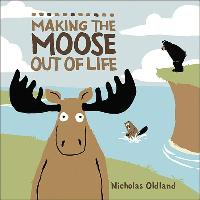 Cover-Bild zu Oldland, Nicholas: Making the Moose Out of Life