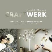 Cover-Bild zu CraftWerk - Kreative Bastelideen für DIY und Upcycling von Chomrak, Gabriele