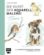 Cover-Bild zu Die Kunst der Aquarellmalerei - Tiere: alle Watercolor-Grundlagen, Techniken und Motive Step by Step von Stahlmann, Laura