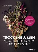 Cover-Bild zu Trockenblumen - vom Samen bis zum Arrangement von Dunster, Carolyn