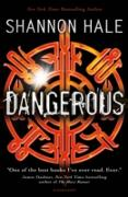 Cover-Bild zu Hale, Shannon: Dangerous (eBook)