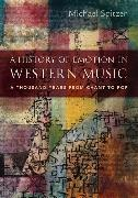 Cover-Bild zu Spitzer, Michael: A History of Emotion in Western Music