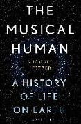Cover-Bild zu Spitzer, Michael: The Musical Human: A History of Life on Earth