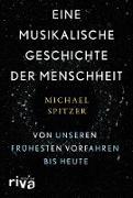 Cover-Bild zu Spitzer, Michael: Eine musikalische Geschichte der Menschheit (eBook)