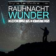 Cover-Bild zu Rauhnacht-Wunder: So gehen Deine Wünsche in Erfüllung (Audio Download) von Kempermann, Raphael