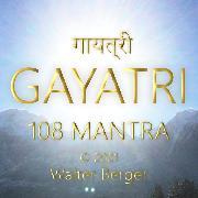 Cover-Bild zu Gayatri - 108 Mantras (Audio Download) von Berger, Walter